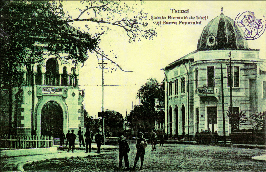 Tecuciul Vechi - Scoala Normala de baieti si Banca Poporului din Tecuci